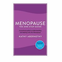 Menopause - The One Stop Guide By Kathy Abernethy
