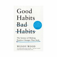 Good Habits, Bad Habits: The Science Of Making Changes